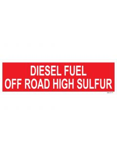 "4"" X 13.5"" DIESEL FUEL - OFF ROAD - HIGH SULFUR PUMP Decal"